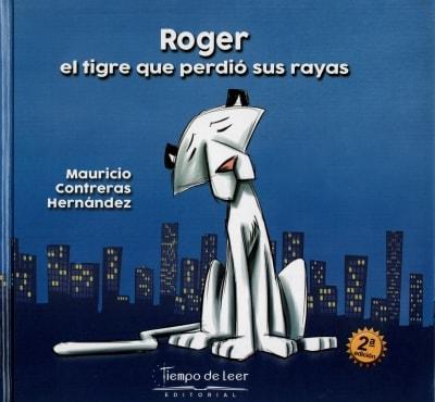 Libro: Roger, el tigre que perdió sus rayas | Autor: Mauricio Contreras Hernandez | Isbn: 9789585894761