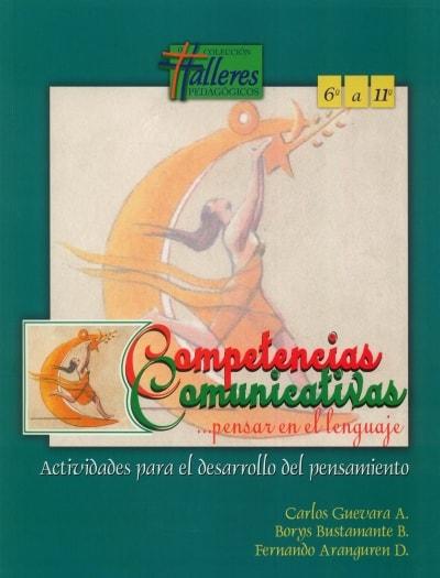 Libro: Competencias comunicativas... Pensar en el lenguaje | Autor: Carlos Guevara A. | Isbn: 9789583345423