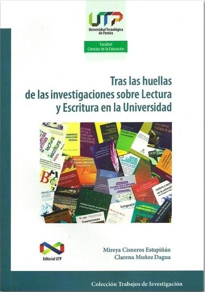 Tras las huellas de las investigaciones sobre lectura y escritura en la universidad - Mireya Cisneros Estupiñan - 9789587222043