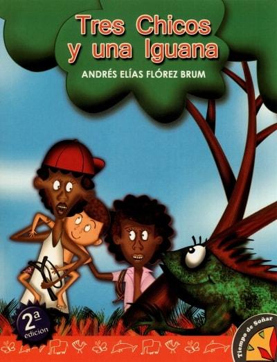 Libro: Tres chicos y una iguana   Autor: Andrés Elías Flórez Brum   Isbn: 9789584602534