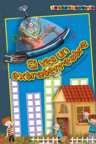 Libro: Instrucciones si ves un extraterrestre | Autor: María Luisa de Francesco | Isbn: 9789585866577