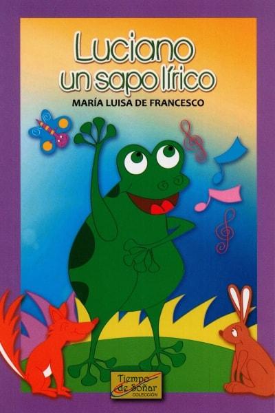 Libro: Luciano un sapo lírico | Autor: María Luisa de Francesco | Isbn: 9789585833111