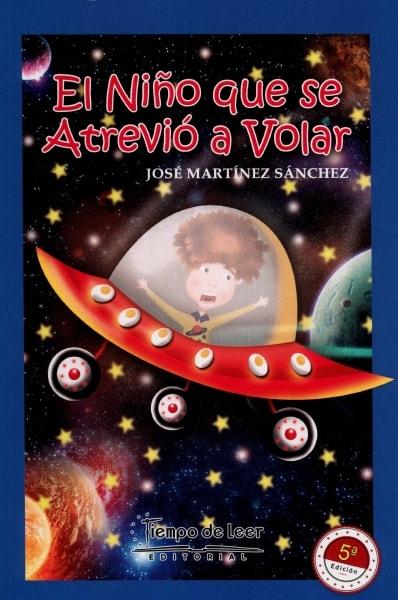 Libro: El niño que se atrevió a volar   Autor: José Martínez Sánchez   Isbn: 9789588962580