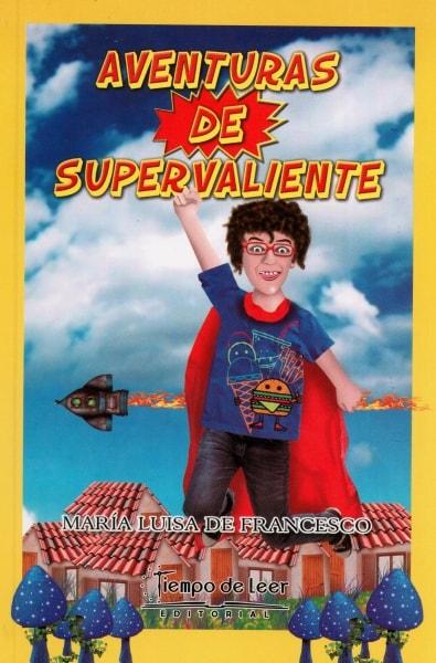 Libro: Aventuras de supervaliente | Autor: María Luisa de Francesco | Isbn: 9789588962566