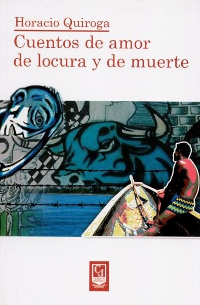 Libro: Cuentos de amor, de locura y de muerte | Autor: Horacio Quiroga | Isbn: 9789588962283