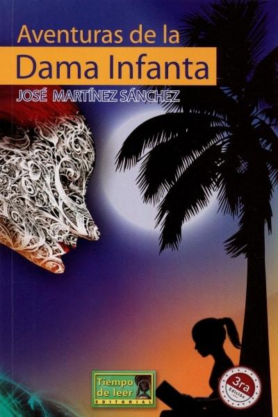 Libro: Aventuras de la dama infanta | Autor: José Martínez Sánchez | Isbn: 9789588962481