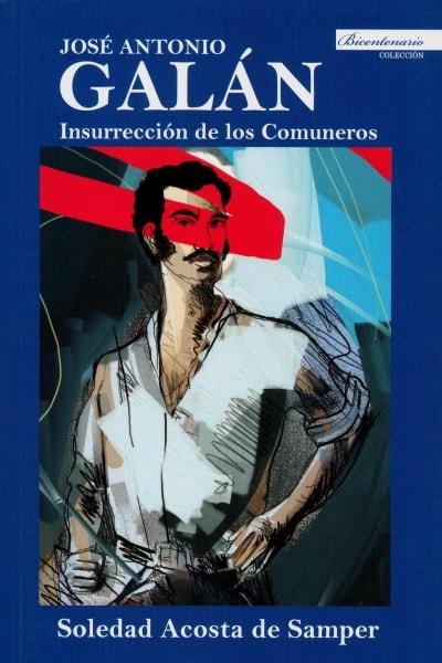 Libro: José Antonio Galán. Insurrección de los comuneros | Autor: Soledad Acosta de Samper | Isbn: 9789588962054