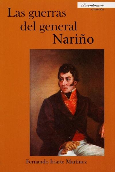 Libro: Las guerras del general Nariño | Autor: Fernando Iriarte Martínez | Isbn: 9789585866522
