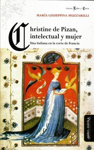 Christine de pizan, intelectual y mujer. Una italiana en la corte de francia - María Giuseppina Muzzarelli - 9788492613762