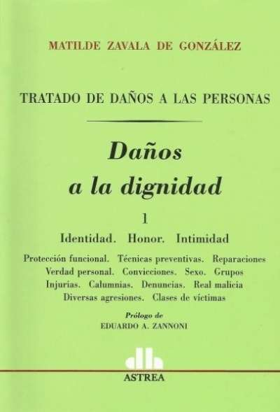 Libro: Daños a la dignidad Tomo I - II | Autor: Matilde Zavala de Gonzalez | Isbn: 9789505089338