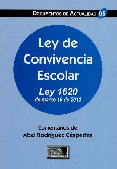 Libro: Ley de convivencia escolar | Autor: Abel Rodriguez Céspedes | Isbn: 9789584624628