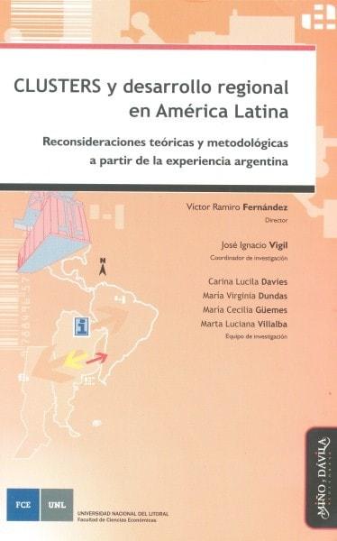 Clusters y desarrollo regional en américa latina. Reconsideraciones teóricas y metodológicas a partir de la experiencia argentina - Víctor Ramiro Fernpandez - 9788492613076