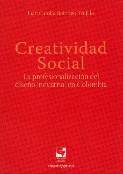 Libro: Creatividad Social | Autor: Juan Camilo Buitrago Trujillo | Isbn: 9789587650006