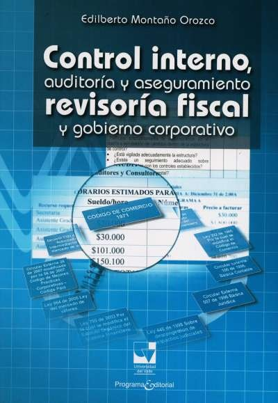Libro: Control interno, auditoría y aseguramiento, revisoría fiscal y gobierno corporativo | Autor: Edilberto Montaño Orozco | Isbn: 9789587650709