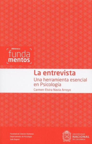 Libro: La entrevista. Una herramienta esencial en Psicología | Autor: Carmen Elvira Navia Arroyo | Isbn: 9789587834543