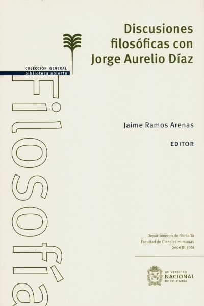 Libro: Discusiones filosóficas con Jorge Aurelio díaz | Autor: Jaime Ramos Arenas | Isbn: 9789587836530