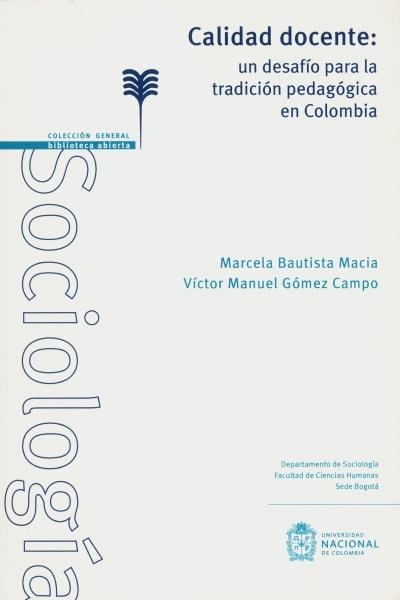 Libro: Calidad docente: un desafío para la tradición pedagógica en Colombia | Autor: Marcela Bautista Macia | Isbn: 9789587831030