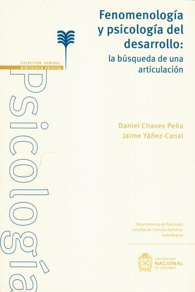 Libro: Fenomenología y psicología del desarrollo: la búsqueda de una articulación | Autor: Daniel Chaves Peña | Isbn: 9789587833287