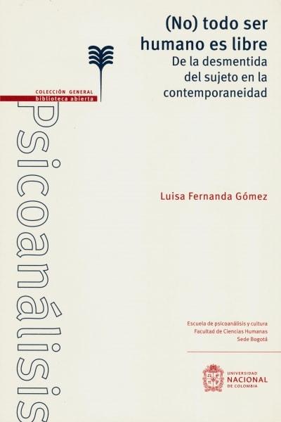 Libro: (no) todo ser humano es libre | Autor: Luisa Fernanda Gómez | Isbn: 9789587833324