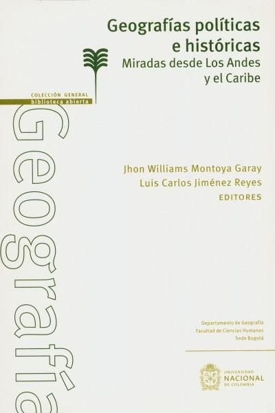 Libro: Geografías políticas e históricas | Autor: Jhon Williams Montoya Garay | Isbn: 9789587834574