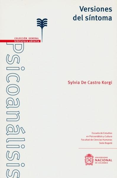 Libro: Versiones del síntoma | Autor: Sylvia de Castro Korgi | Isbn: 9789587837308