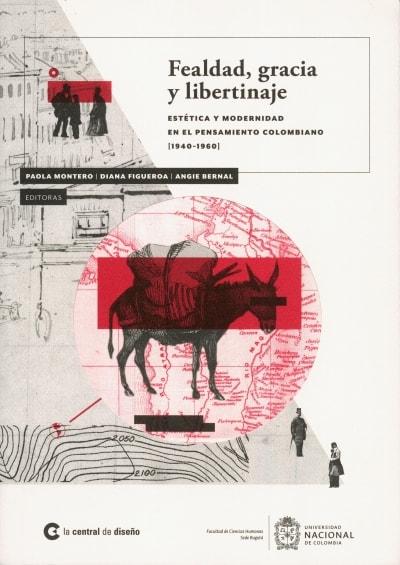 Libro: Fealdad, gracia y libertinaje   Autor: Paola Montero   Isbn: 9789585688407