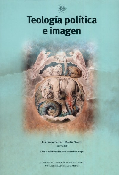 Libro: Teología política e imagen | Autor: Lisímaco Parra | Isbn: 9789587837537