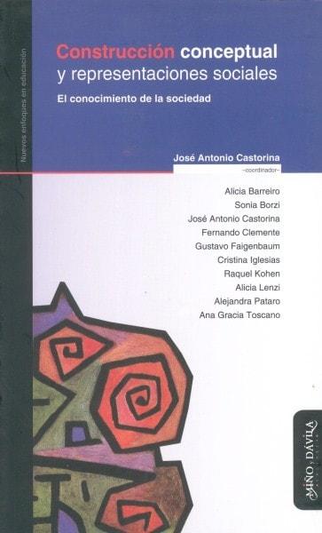 Construcción conceptual y representaciones sociales. El conocimiento en la sociedad - Alicia Barreiro - 9788495294807