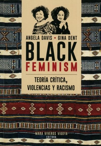 Libro: Black feminism. Teoría, crítica, violencias y racismo | Autor: Angela Davis | Isbn: 9789587838312