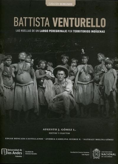 Libro: Battista Venturello. Las huellas de un largo peregrinaje por territorios indígenas | Autor: Augusto J. Gómez L. | Isbn: 9789587837506