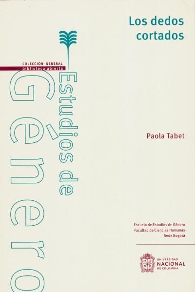 Libro: Los dedos cortados | Autor: Paola Tabet | Isbn: 9789587833621