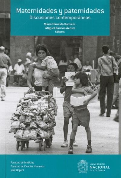 Libro: Maternidades y paternidades. Discusiones contemporáneas | Autor: María Himelda Ramírez | Isbn: 9789587757712