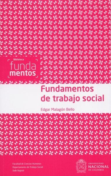 Libro: Fundamentos de trabajo social | Autor: Edgar Malagón Bello | Isbn: 9789587610815