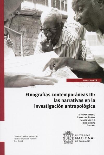 Libro: Etnografías contemporáneas III : las narrativas en la investigación antropológica | Autor: Myriam Jimeno | Isbn: 9789587758290