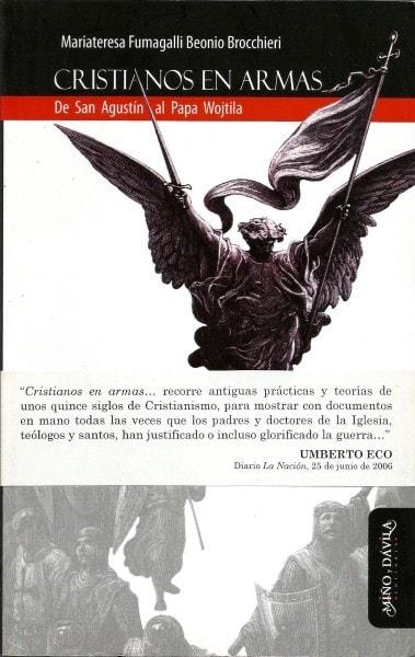 Cristianos en armas de san agustin al papa wojtila - Mariateresa Fumagalli Beonio Brocchieri - 9788496571518
