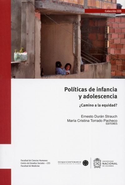 Libro: Políticas de infancia y adolescencia ¿Camino a la equidad? | Autor: Ernesto Durán Strauch | Isbn: 9789587830019