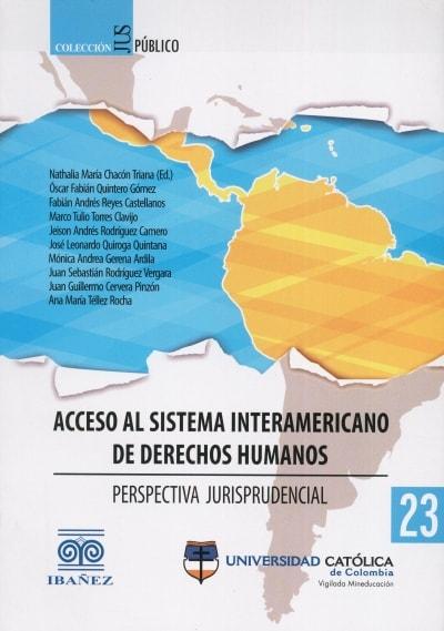 Libro: Acceso al sistema interamericano de Derechos Humanos | Autor: Nathalia María Chacón Triana | Isbn: 9789588934709