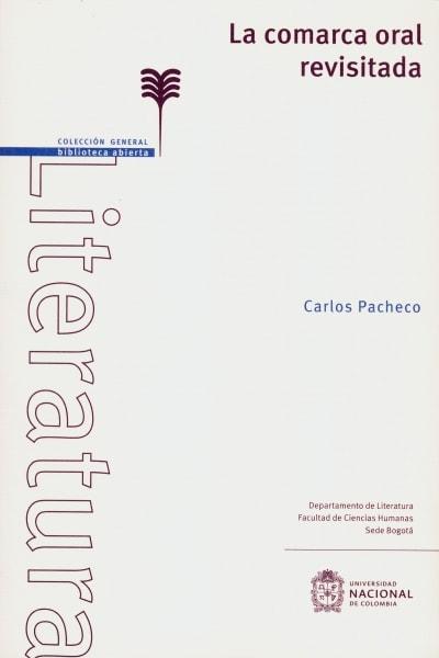 Libro: La comarca oral revisitada | Autor: Carlos Pacheco | Isbn: 9789587759501