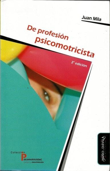 De profesión psicomotricista - Juan Mila - 9788415295419