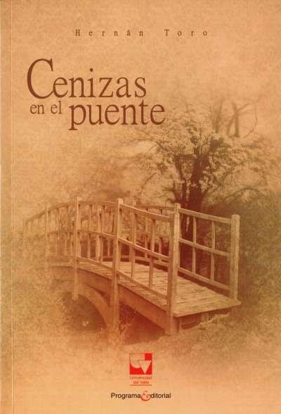 Libro: Cenizas en el puente | Autor: Hernán Toro | Isbn: 9789587651157