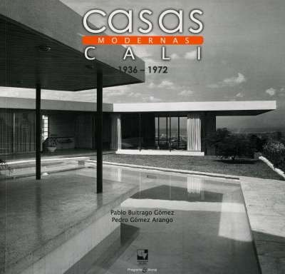 Libro: Casas modernas en Cali | Autor: Pablo Buitrago Gómez | Isbn: 9789586708982