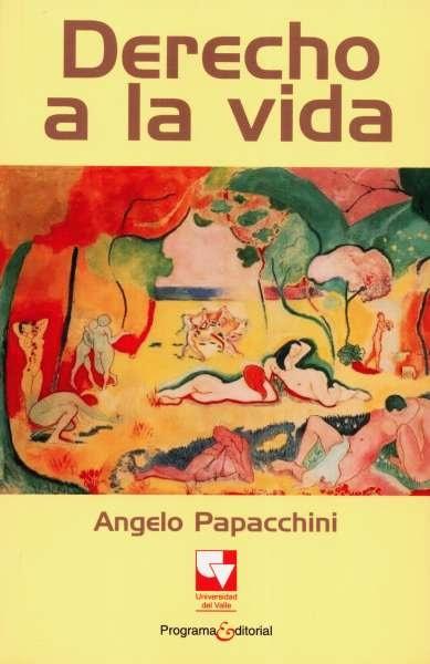 Libro: Derecho a la vida | Autor: Angelo Papacchini | Isbn: 9789586701754
