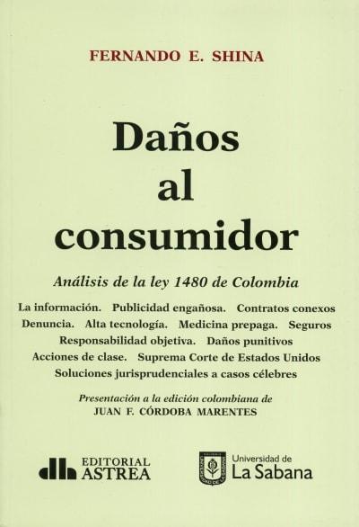 Daños al consumidor análisis de la ley 1480 de colombia  - Fernando Shina - 9789585840416