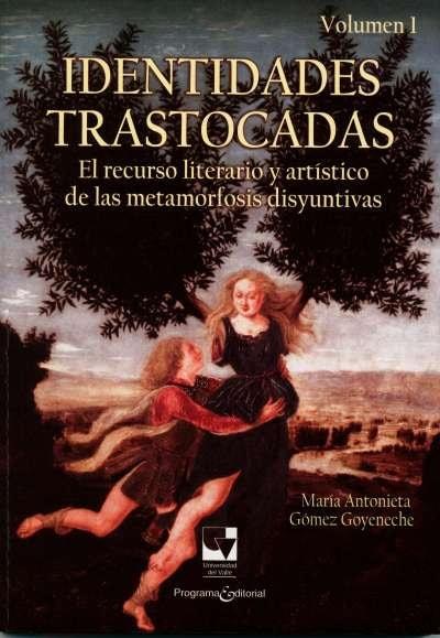 Libro: Identidades trastocadas | Autor: María Antonieta Gómez | Isbn: 9789586709453