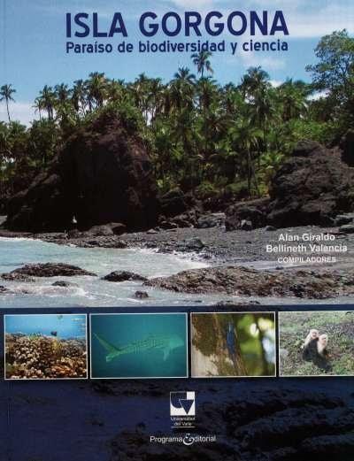 Libro: Isla Gorgona. Paraíso de biodiversidad y ciencia | Autor: Alan Giraldo López | Isbn: 9789586709880