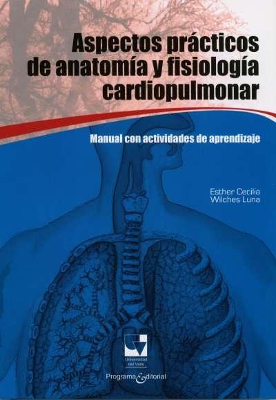 Libro: Aspectos prácticos de anatomía y fisiología cardiopulmonar | Autor: Esther Cecilia Wilches Luna | Isbn: 9789586709026