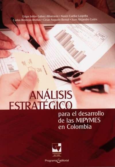 Libro: Análisis estratégico para el desarrollo de las mipymes en Colombia | Autor: Edgar Julián Gálvez Albarracín | Isbn: 9789587651355
