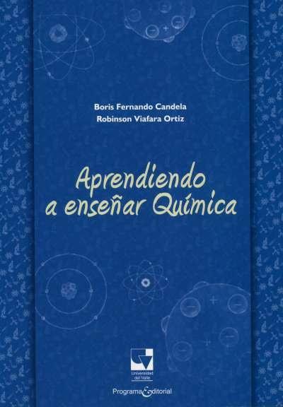 Libro: Aprendiendo a enseñar Química | Autor: Robinson Viafara Ortíz | Isbn: 9789587651201