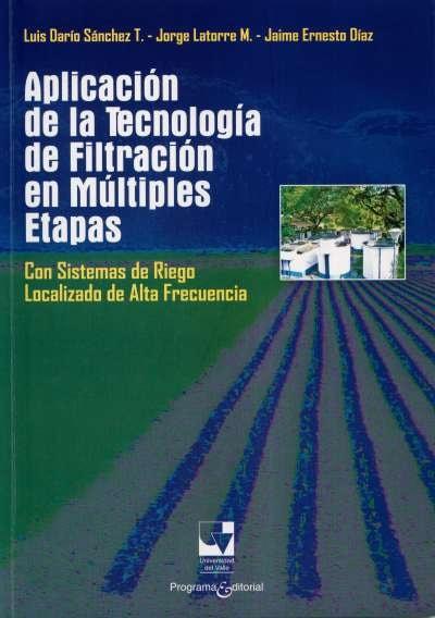 Libro: Aplicación de la tecnología de filtración en múltiples etapas | Autor: Luis Darío Sánchez | Isbn: 9789586709019