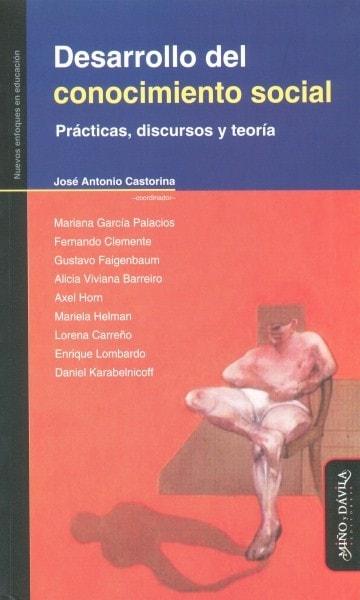 Desarrollo del conocimiento social. Prácticas, discursos y teoría - Mariana García Palacios - 9788492613366
